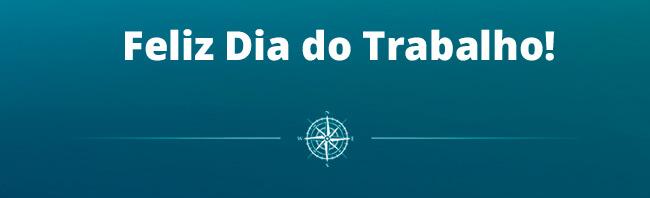 Assim, desejamos a todos: FELIZ DIA DO TRABALHO!